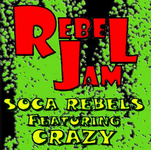 Cover: Soca Rebels feat. Crazy - Rebel Jam