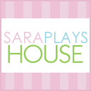 Sara Plays House