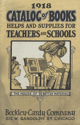 Beckley-Cardy Company, Catalog of Books Helps and Supplies for Teachers and Schools, Chicago, Illinois, 1918