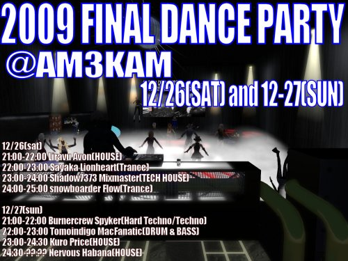 Live@club AM3KAM [2009 FINAL DANCE PARTY 2nd] 20091227