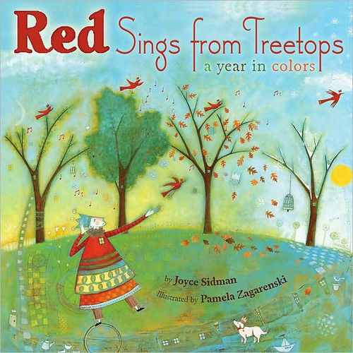 3946463392 7a35344751 Review of the Day   Red Sings from Treetops: A Year in Colors by Joyce Sidman