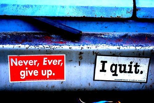 Never Give Up on Quiting - Bumper sticker contradiction