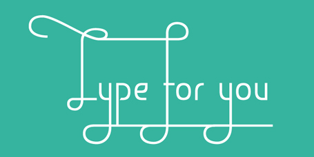 Type for you