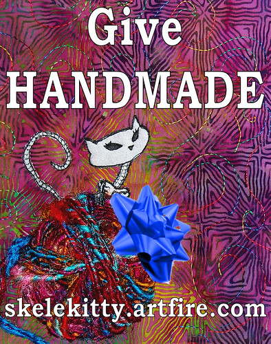 Skelekitten sez: GIVE HANDMADE!