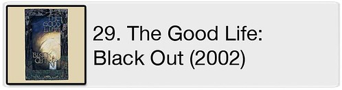 29. The Good Life - Black Out (2002)