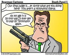 8 17 09 Bearman Cartoon DeathPanel5 copy (Bearman2007) Tags: humor cartoon bearman politicalcartoon arnoldschwarzenegger editorialcartoon deathpanel healthcarereform hollywoodelite bearmancartoons obamacare