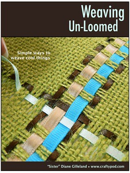 Weaving Un-Loomed: a Crafty Ebook