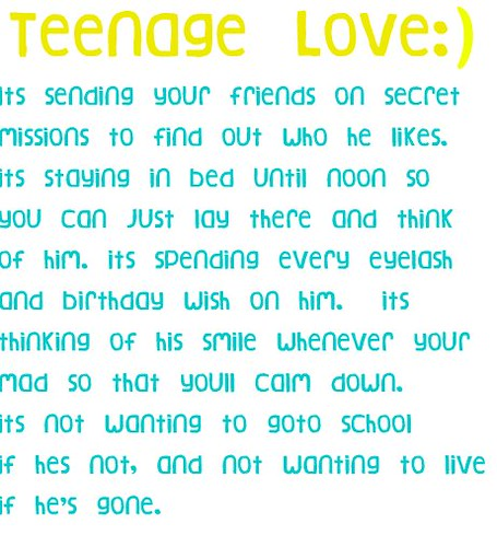 cute teenage love quotes for your. Teenage Love:). Another one:)