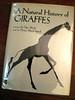 A Natural History of Giraffes by Ugo Mochi and Dorcas MacClintock
