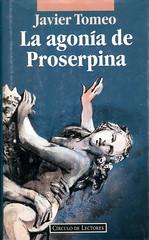 Javier Tomeo, La agonía de Proserpina
