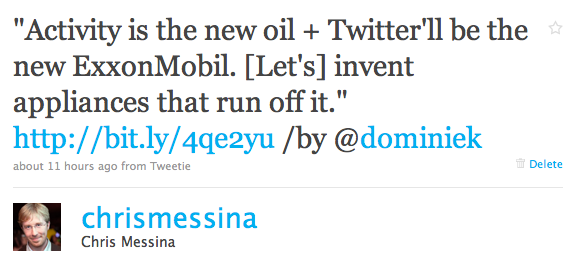 """Twitter / Chris Messina: """"Activity is the new oil + ..."""