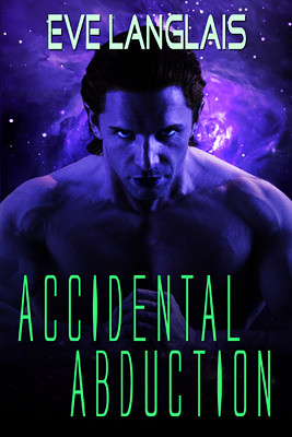 May 25th 2011 by Eve Langlais         Accidental Abduction by Eve Langlais