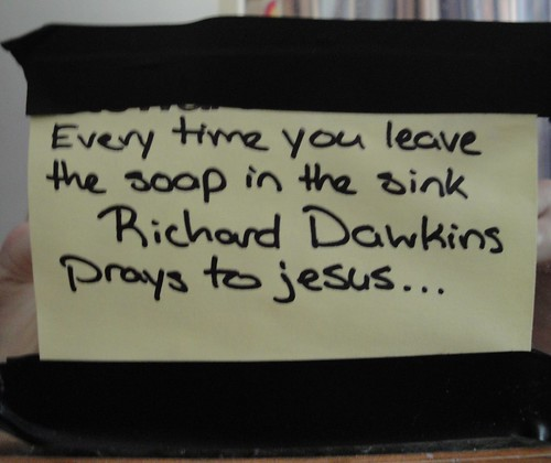 Every time you leave the soap in the sink Richard Dawkins prays to Jesus...