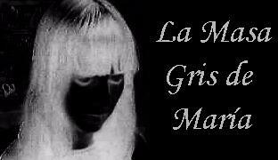 La Masa Gris de María