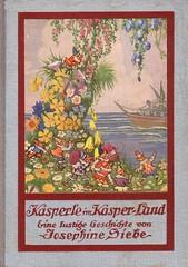 Josephine Siebe / Kasperle im Kasper-Land (micky the pixel) Tags: vintage garden buch book insel livre garten schiff kasperle kinderbuch josephinesiebe kasperlegeschichten kasperleimkasperland