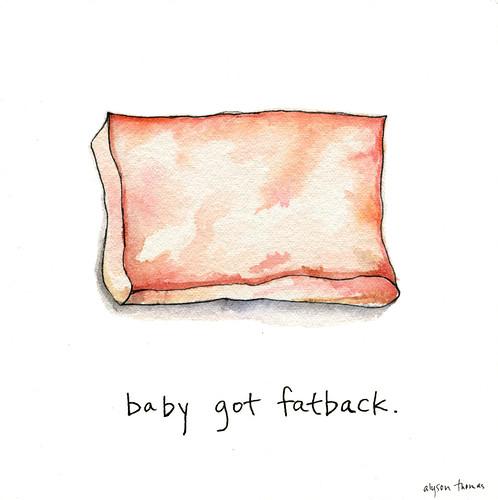 baby got fatback