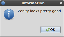 Zenity looks pretty good in Gnome
