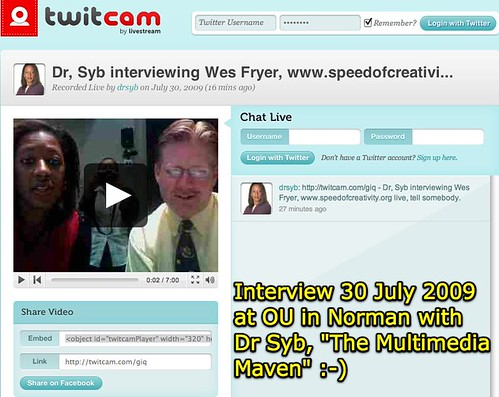"Interview 30 July 2009 at OU in Norman with Dr Syb, ""The Multimedia Maven"" :-)"