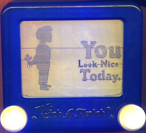 You Look Nice Today.