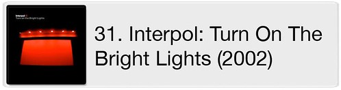 31. Interpol - Turn On The Bright Lights (2002)