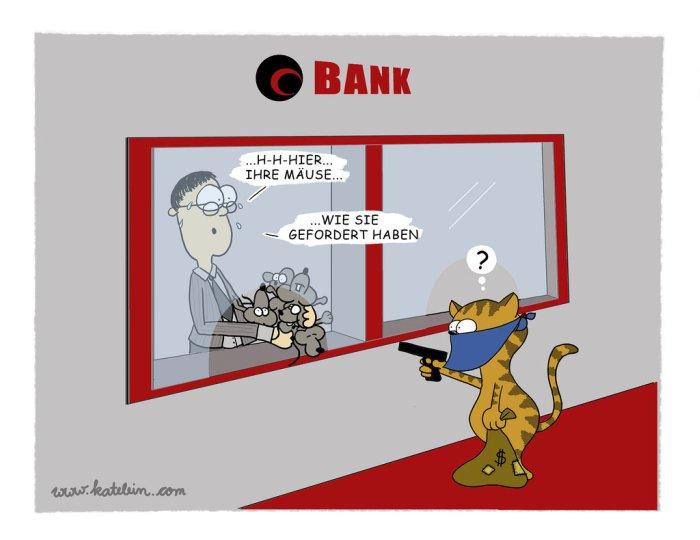 Her mit den Mäusen - Katze überfällt Bank