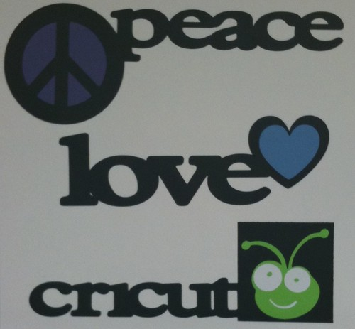 Peace, Love, Cricut
