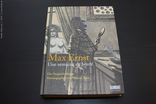 Max Ernst: Une Semaine De Bonte: A Surrealistic Novel in Collage