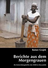 Lesung: Berichte aus dem Morgengrauen - Als Entwicklunghelfer der DDR in Mosambik