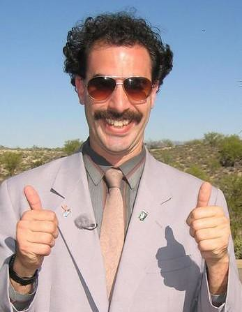 What has two thumbs and knows how to pull off a joke?  Borat.