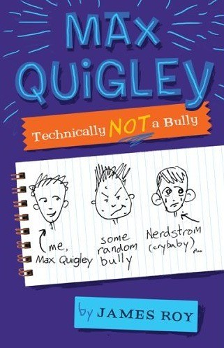 Review of the Day: Max Quigly, Technically Not a Bully