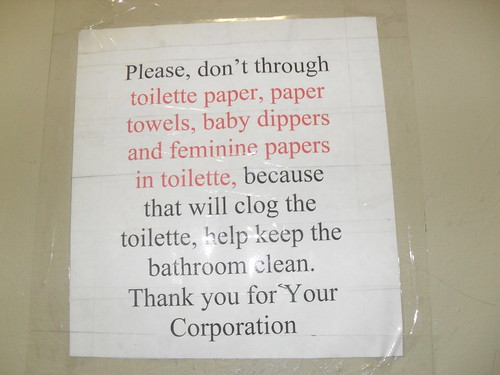 Please, don't through toilette paper, paper towels, baby dippers and feminine papers in toilette, because that will clog the toilette, help keep the bathroom clean. Thank you for Your Corporation