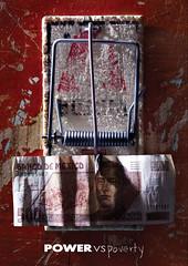 El poder contra la pobreza (SergioCupido) Tags: social cultural economia dinero cartel trampa pobreza poder corrupcion delincuencia sergiocupido cartelessergiocupido