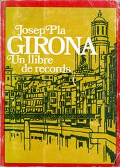 Josep Pla, Girona, un llibre de records