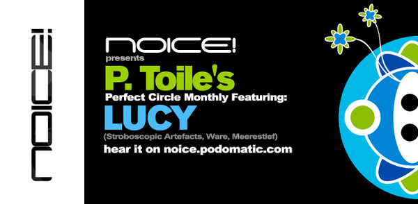 Noice Episode 83 Presents P toile's Perfect Circle with Special Guest: Lucy (Image hosted at FlickR)