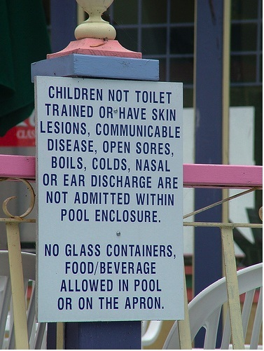 Children not toilet trained or have skin lesions, communicable disease, open sores, boils, colds, nasal or ear discharge are not admitted within pool enclosure.