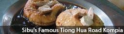 Sibu's Famous Tiong Hua Road Kompia