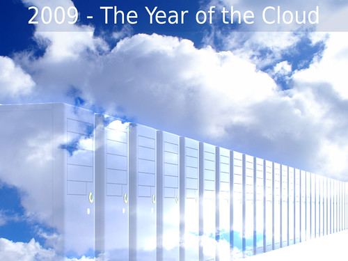 2009 - The Year of the Cloud