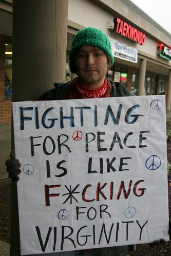 Fighting for Peace is like Fucking for Virginity