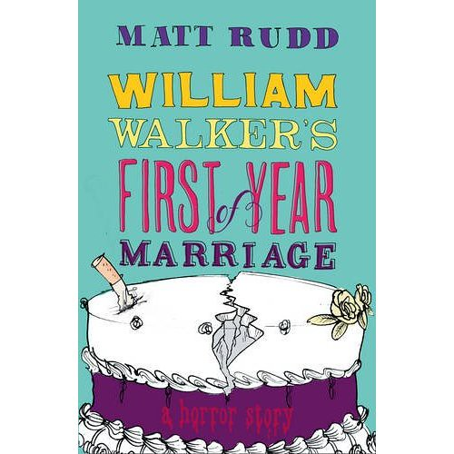 Matt Rudd William Walker's First Year of Marriage