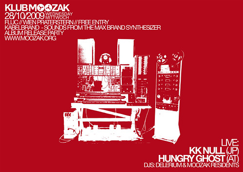 28/10/09 - KABELBRAND - SOUNDS FROM THE MAX BRAND SYNTHESIZER RELEASE PARTY - LIVE: KK NULL (JP), HUNGRY GHOST (AT)