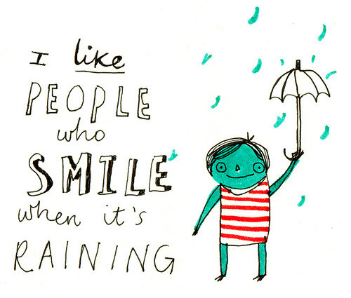I like People who Smile when it's raining