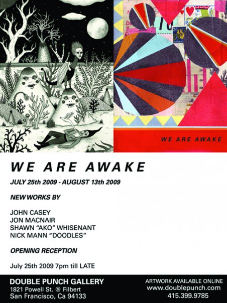 """We Are Awake""Opening July 25th At Double Punch Gallery In San Francisco!"