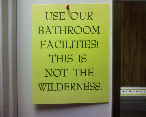Use our bathroom facilities! This is not the wilderness.