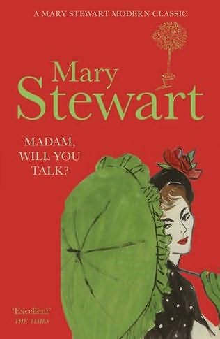 Mary Stewart, Madam, Will You Talk?