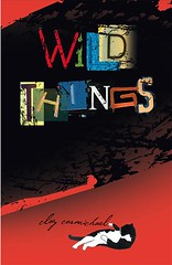 4073704567 cd529f2620 m Review of the Day: Wild Things by Clay Carmichael