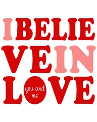 I Believe in Love (You & Me) v.2 (3LambsStudio) Tags: poster posterprint graphic design art artwork digital illustration vector vectors photoshop photoshopped edited made with print printwork 3lambsdesign quote quotation typography font 3lambsgraphics 3lambsstudio white red crimson scarlet photoshopedited editedinphotoshop madewithphotoshop cs3 adobecs3 photoshopcs3 lips lip mouth kiss kissing akiss lipstickkiss lipstickprint lipstick kissyourheartout love relationship marriage wedding blocklettering lettering block ibelieveinlove believeinlove youandme us pink rose lightpink