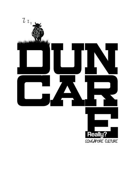 DUN CARE - Singapore Culture