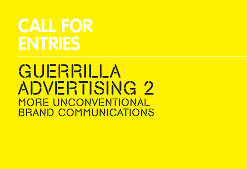 Guerrilla Advertising 2 - More Unconventional Brand Communications