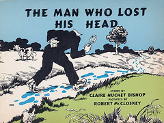 4033032741 45fae8c995 m Remarkable Reissues: The Man Who Lost His Head by Claire Huchet Bishop