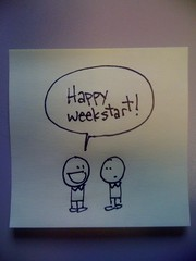 Sticky note comics: Happy weekstart!